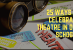 25 Ways to Celebrate Theatre in our Schools
