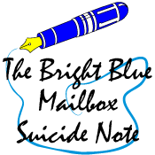 The Bright Blue Mailbox Suicide Note