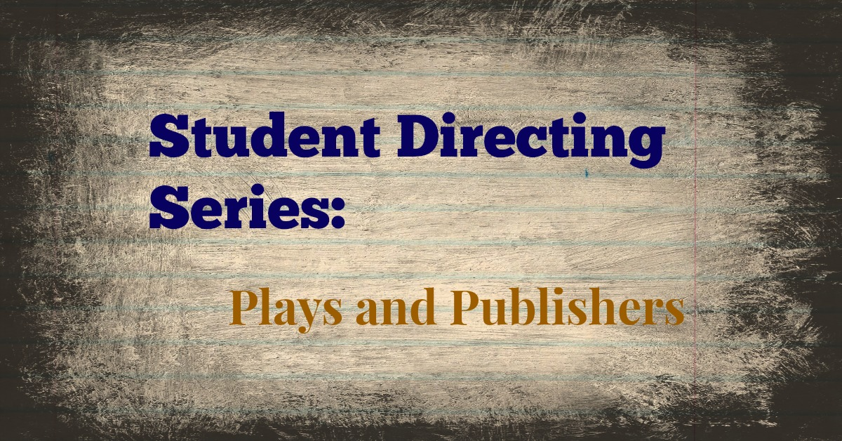 Student Directing Series - Plays and Publishers