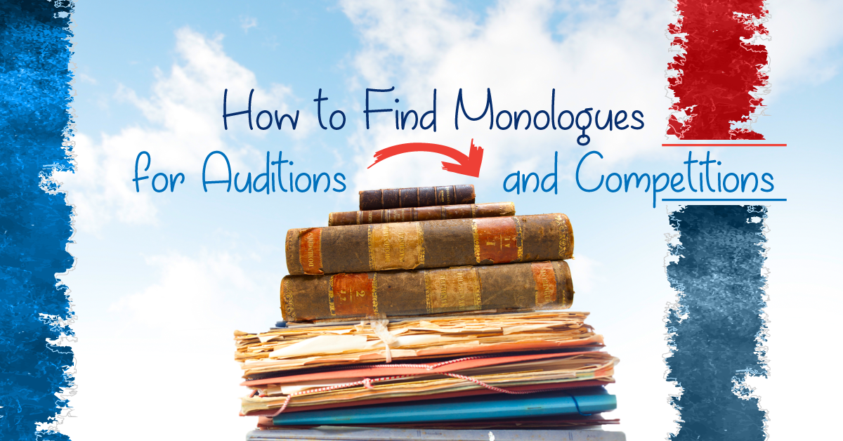 How to find monologues for auditions and competitions
