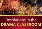 Resolutions in the drama classroom