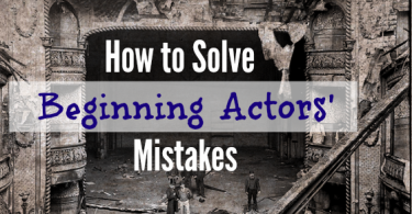 Common mistakes beginning actors make - and how to solve them