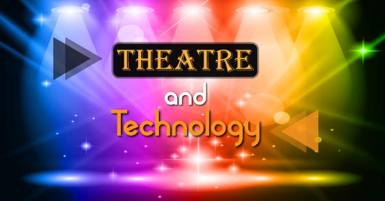 Theatre and Technology