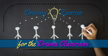 Devising Exercises for the Drama Classroom