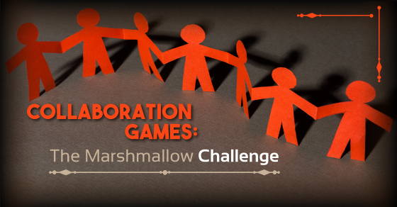 Collaboration Games The Marshmallow Challenge