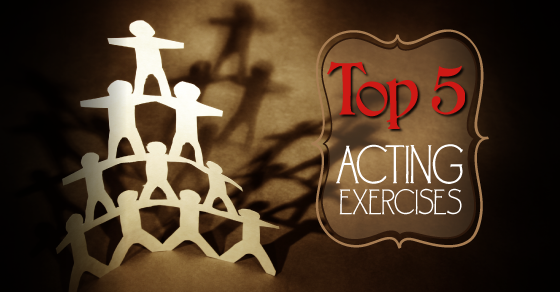 top 5 acting exercises for drama students