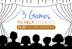 Practicing the Basics: 3 Games to Help Students Play to the Audience