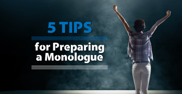 5 tips for preparing a monologue