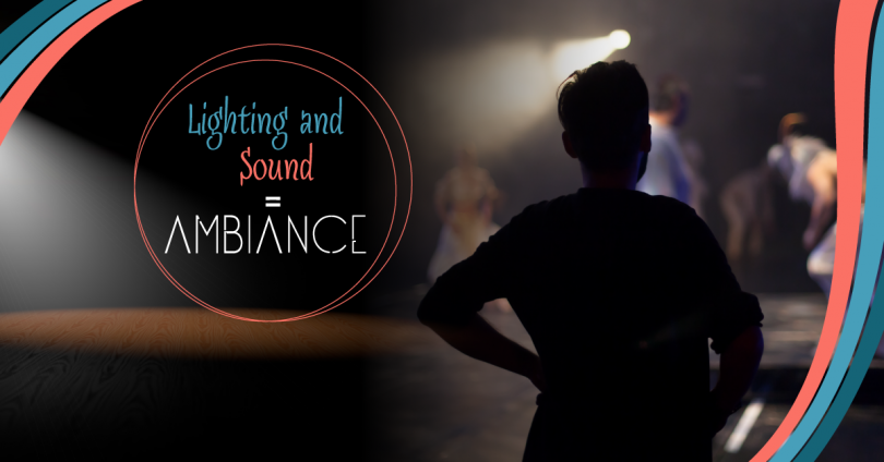 Lighting and Sound Ambiance