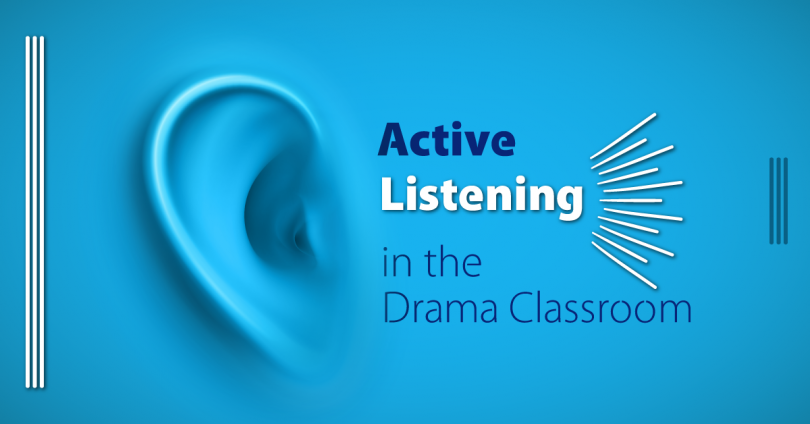 Active listening in the drama classroom