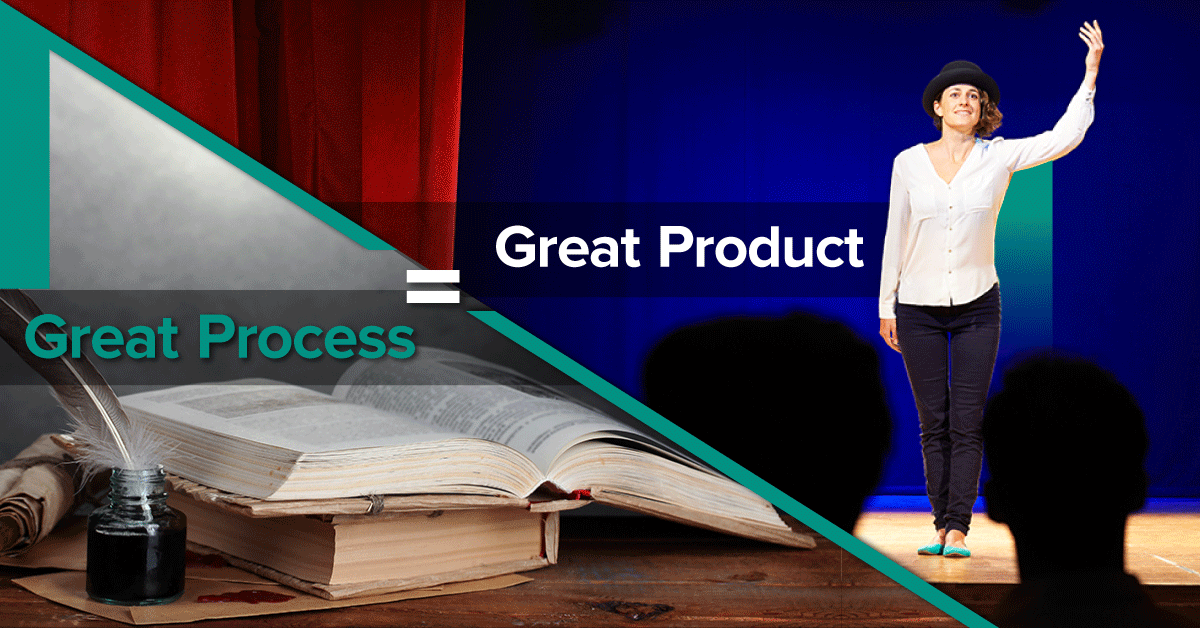 great process = great product