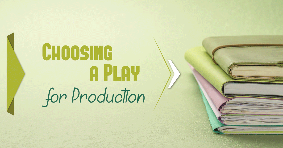 choosing a play for school production