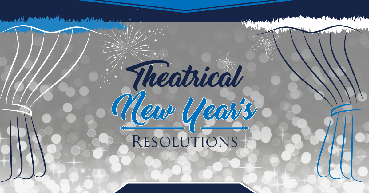 Theatrical New Year's Resolutions