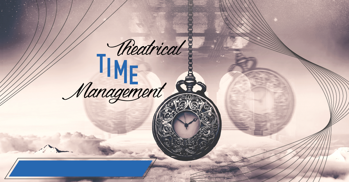 Theatreical time management
