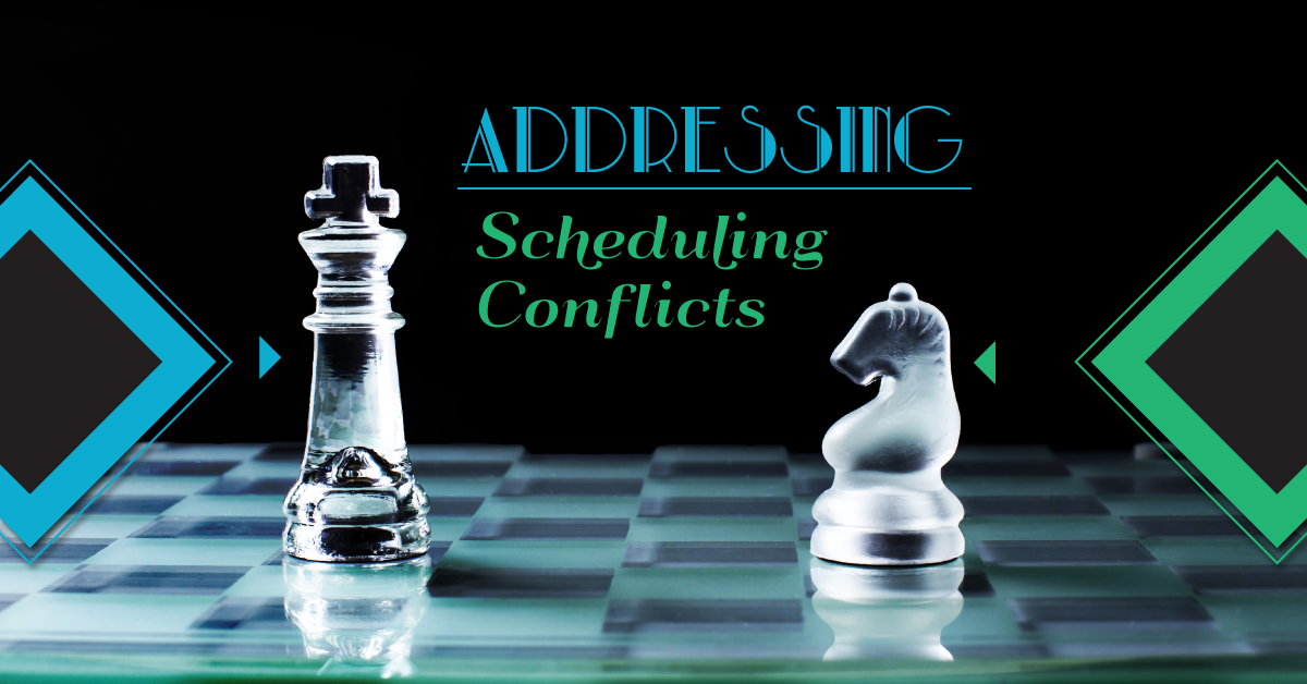 Addressing Scheduling Conflicts