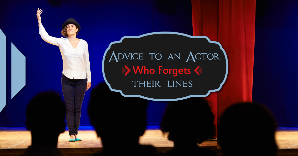 Advice to an Actor who forgets their lines