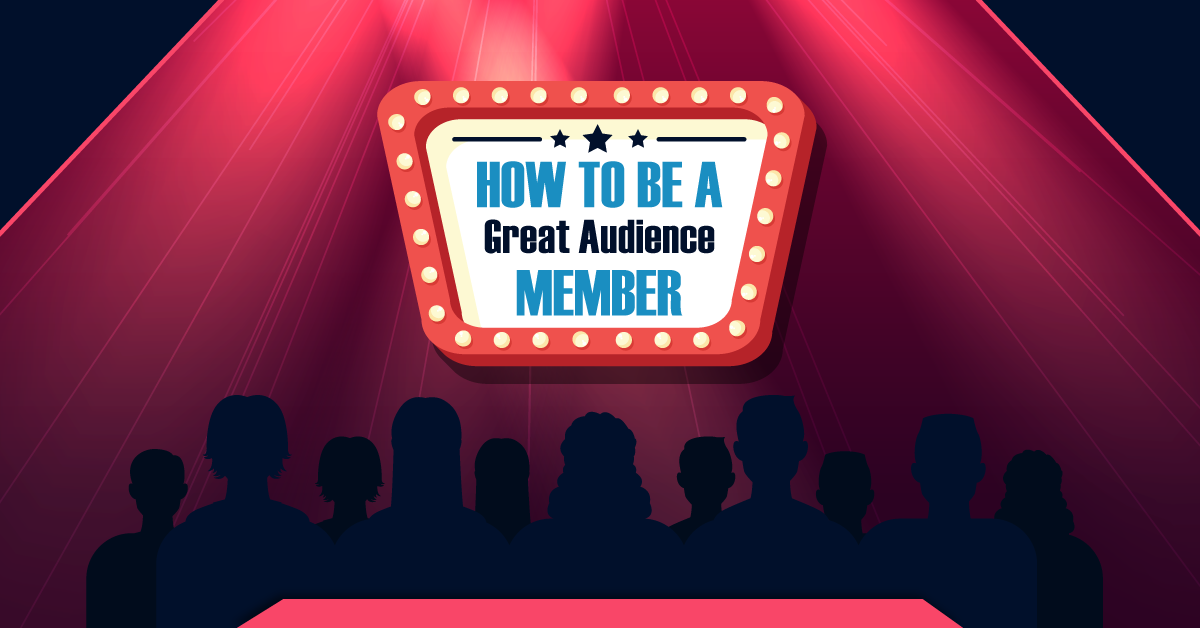 How to be a great audience member