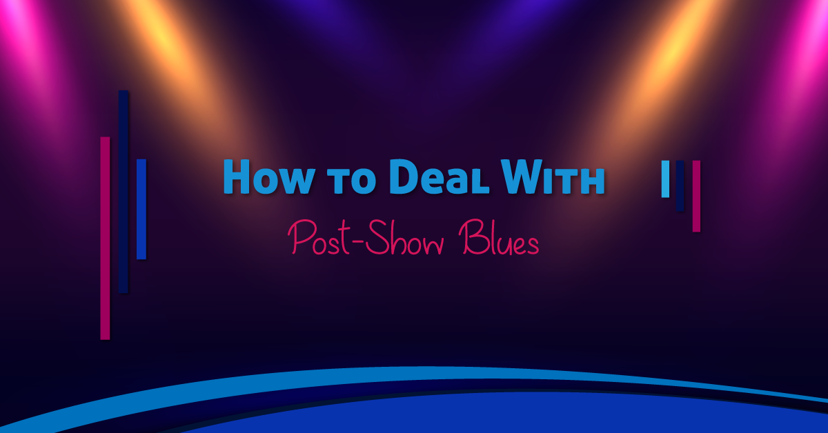 How to deal with post-show blues