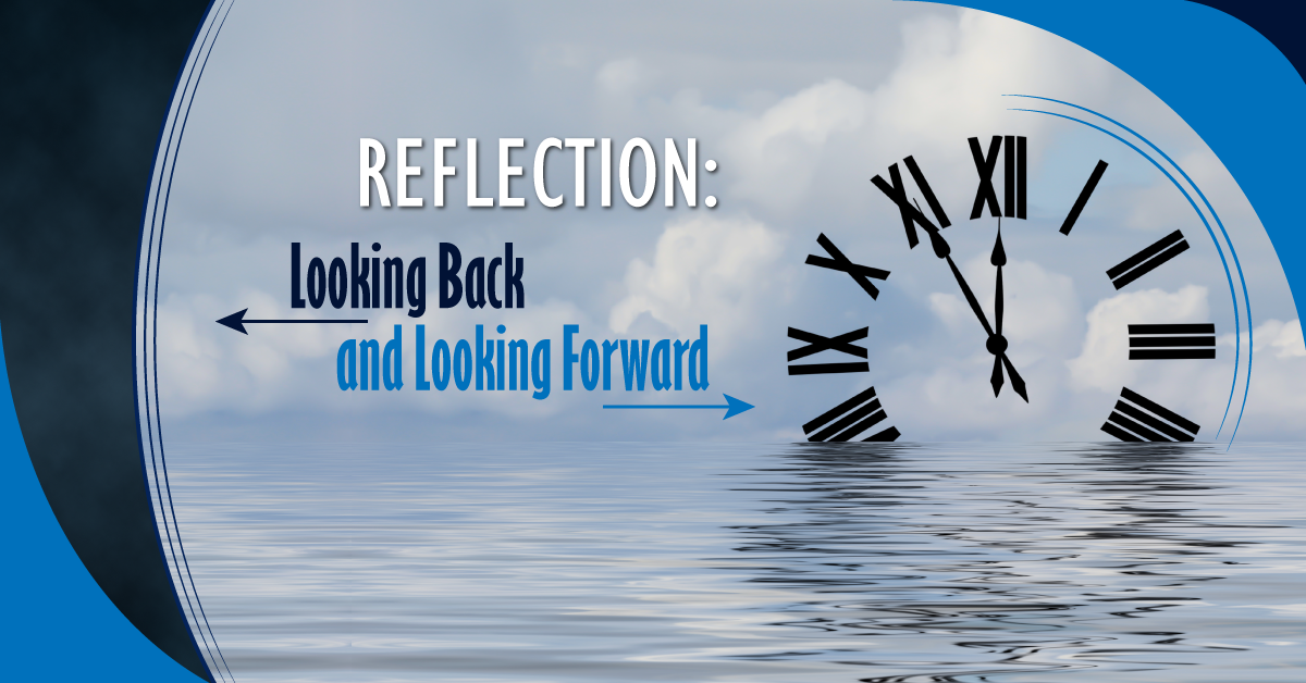 Reflection - Looking back and looking forward