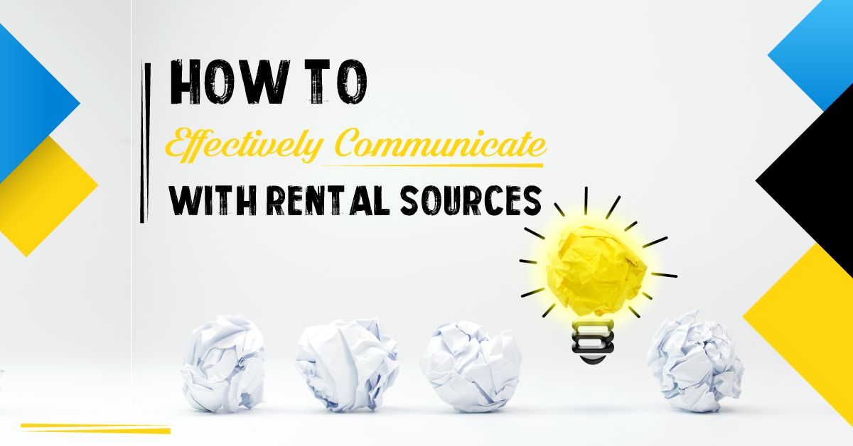 How to effectively communicate with rental sources