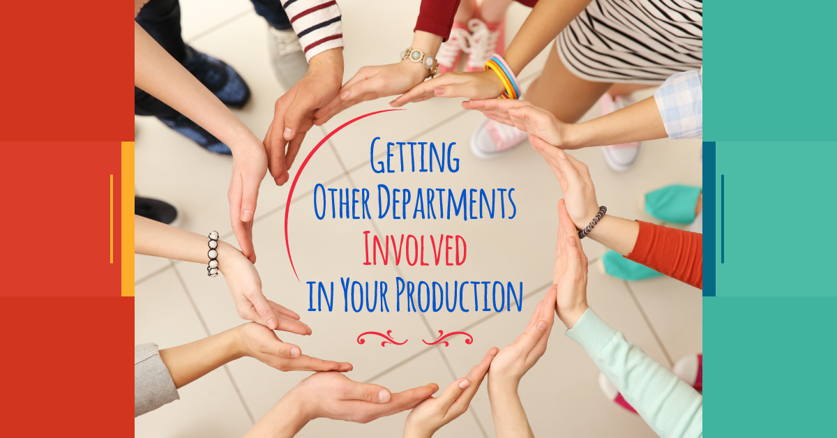 Getting other departments involved in your production