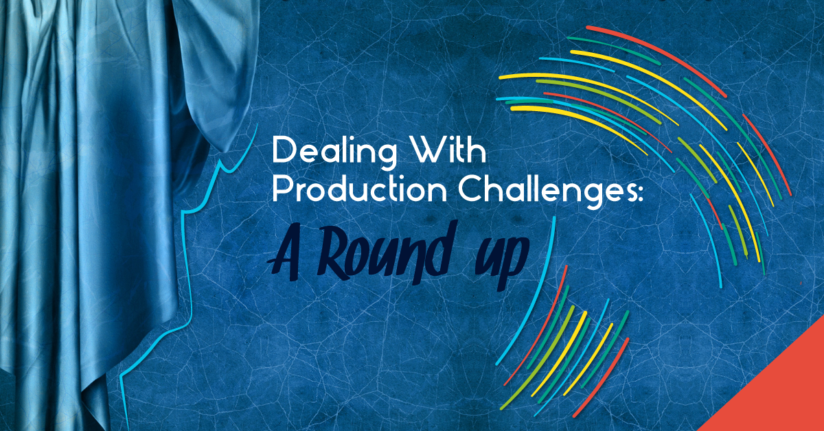 Dealing with Production Challenges