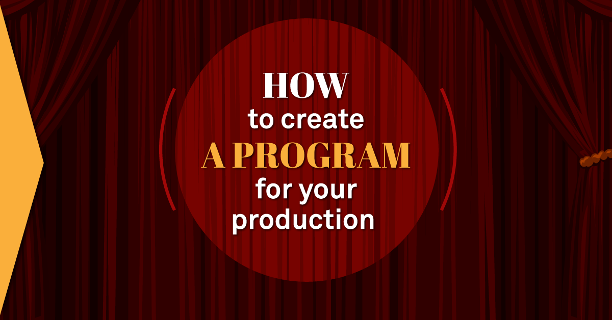 How to create playbills for your production