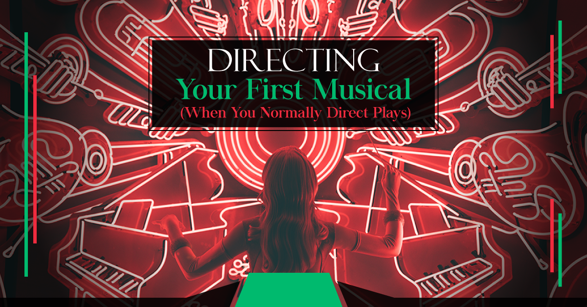 Directing Your First Musical
