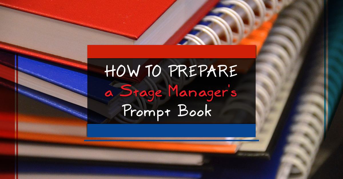 How to prepare a stage manager's prompt book
