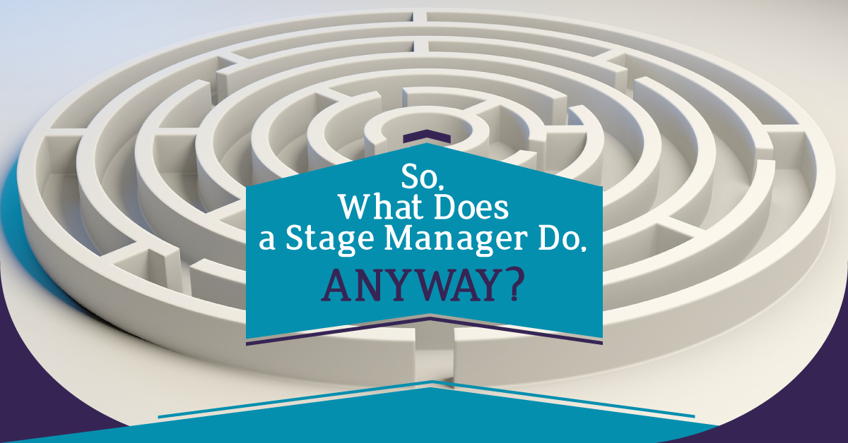 What does a stage manager do anyway?