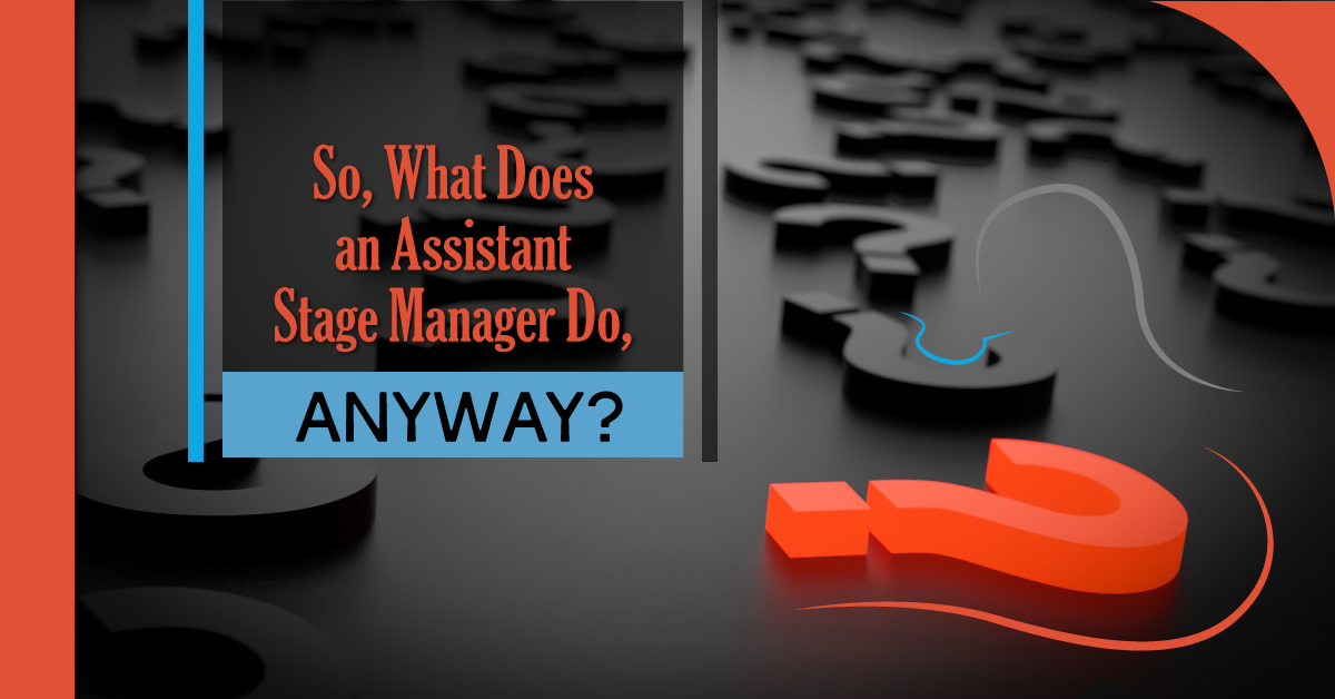 What does an assistant stage manager do?
