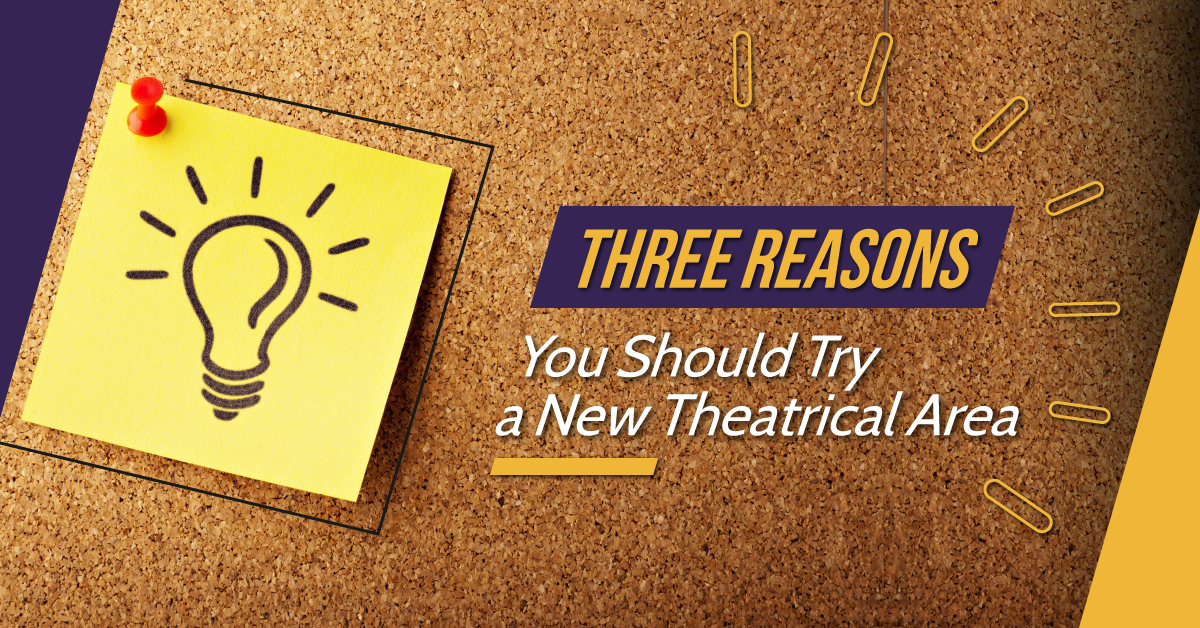 Three Reasons to try a New Theatrical Area