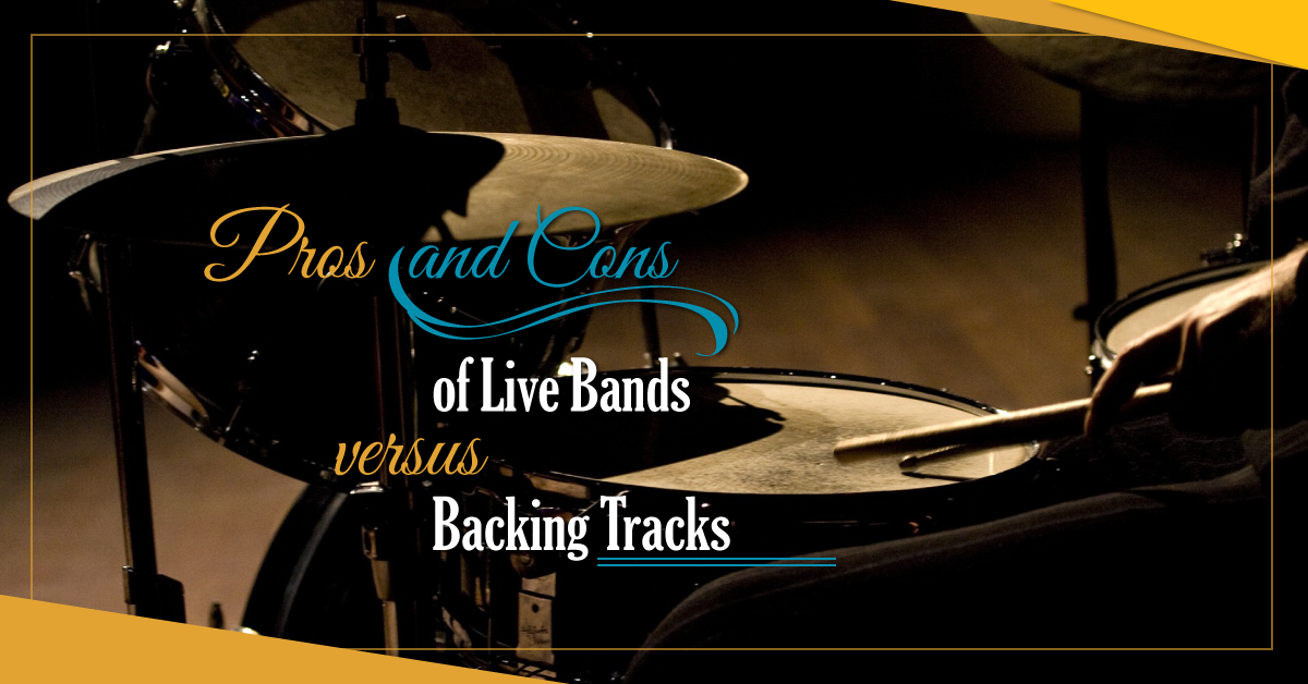 Musical: Pros and Cons of Live Bands vs Backing Tracks