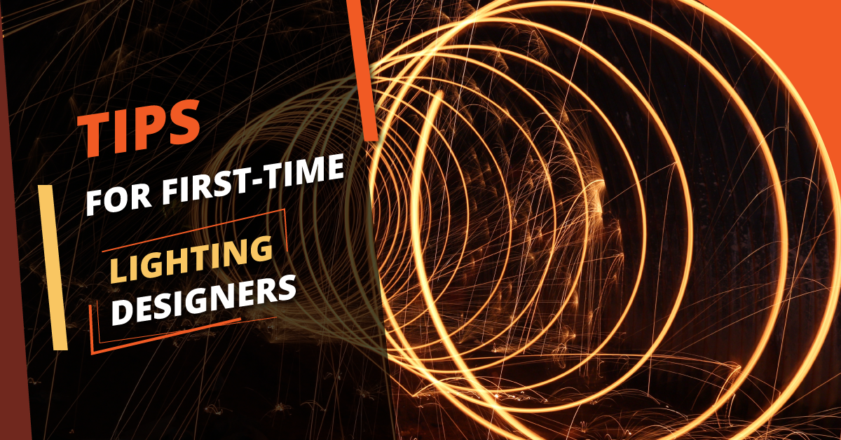 Tips for first time lighting designers
