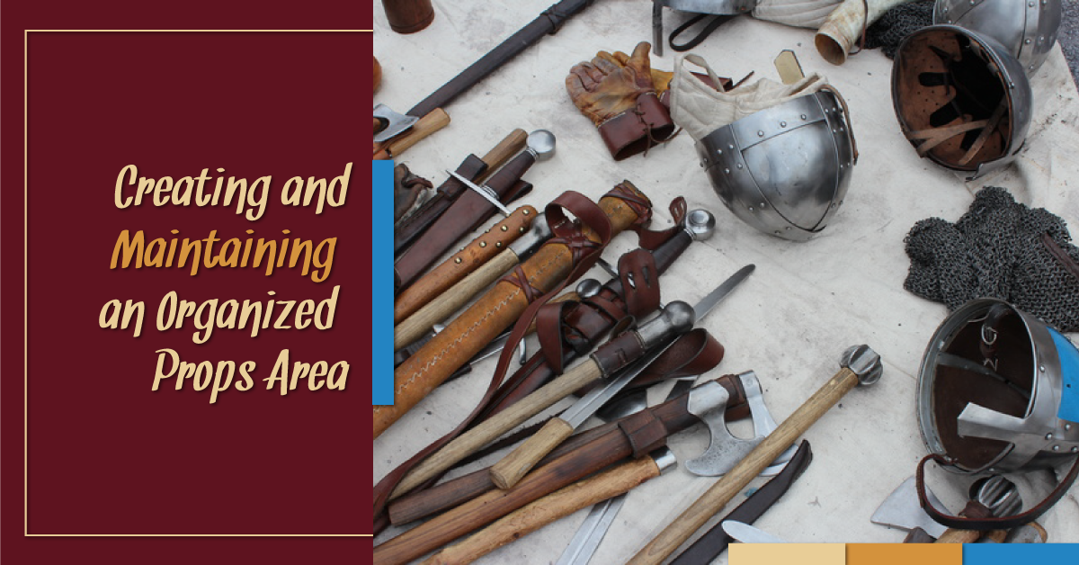Creating and Maintaining an Organized Props Area