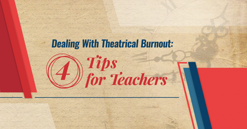 Dealing with Theatrical Burnout