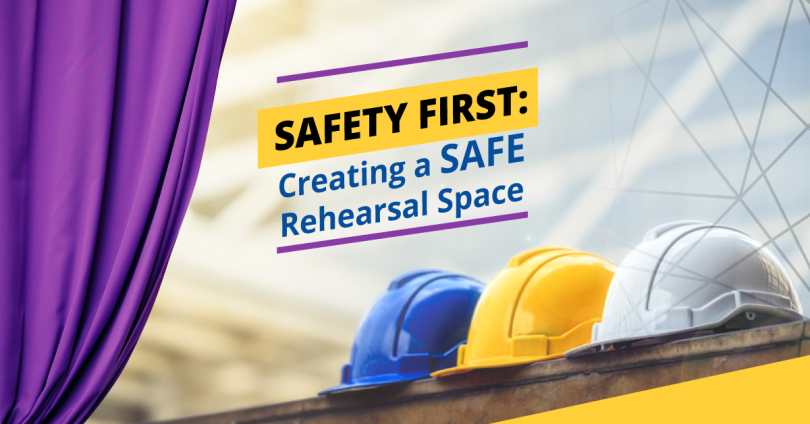 Safety First - Creating a Safe Rehearsal Space