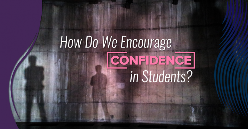 How do we encourage confidence in students