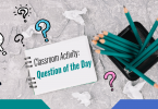 Classroom activity: Question of the day