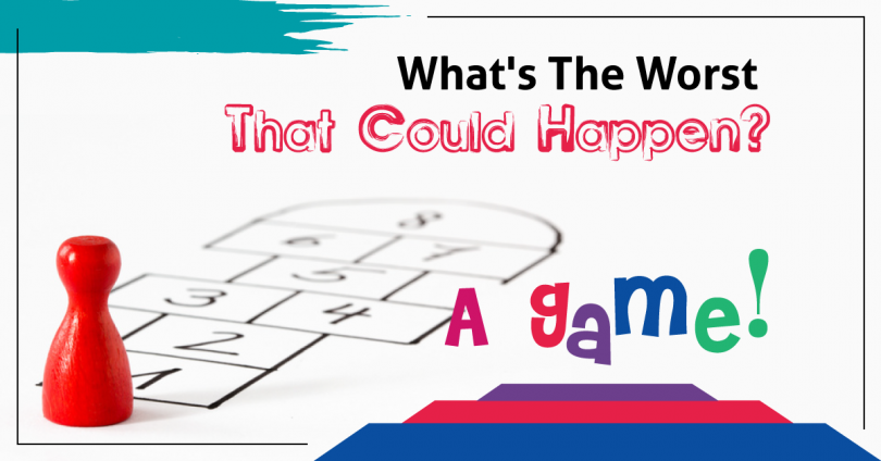 What's the worst that can happen? Improv game