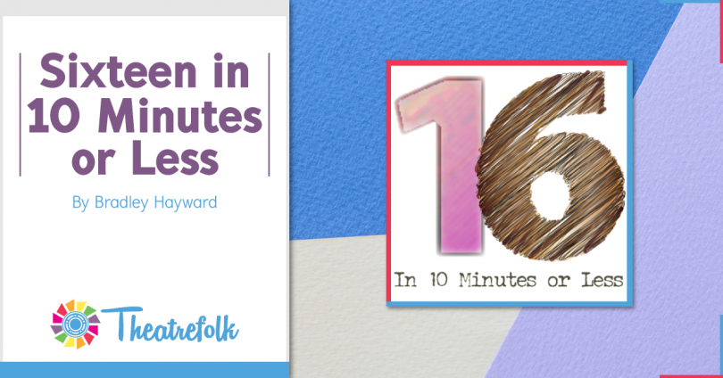 Sixteen in 10 Minutes or Less