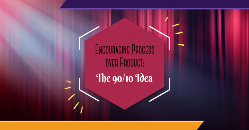 Encouraging Process over Product