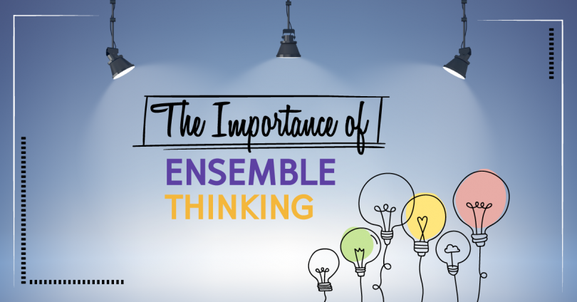 The Importance of Ensemble Thinking