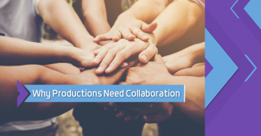 Why Productions Need Collaboration