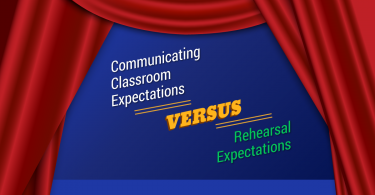 Communicating Classroom Expectations vs Rehearsal Expectations