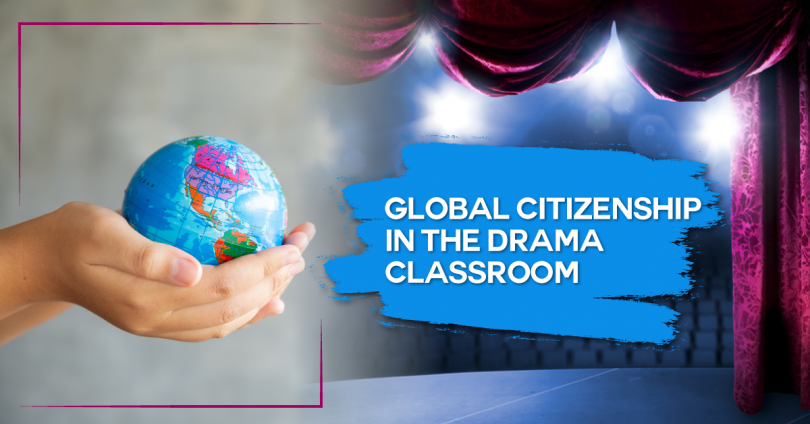 Global Citizenship in the Drama Classroom