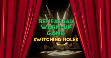 Rehearsal Warm up Games - Switching Roles