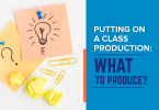 Putting on a Classroom Production
