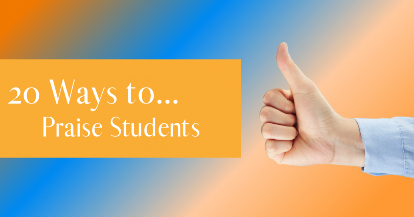 20 ways to praise students