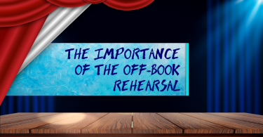 Importance of the off-book rehearsal